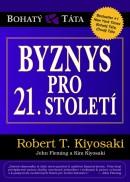 Byznys pro 21. století Robert T. Kiyosaki