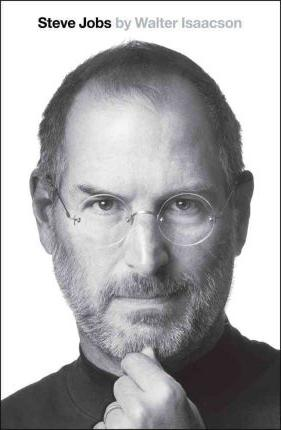 Steve Jobs the exclusive biography Walter Isaacson